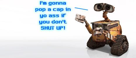 WALL-E Hates You!