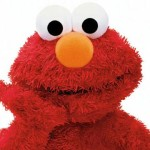 Elmo! Elmo and Sesame Street now! But mostly Elmo!